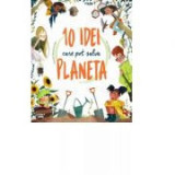 10 idei care pot salva planeta - Giuseppe D'Anna, Clarissa Corradin