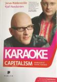 Karaoke capitalism Jonas Ridderstrale, Kjell Nordstrom