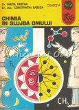 Cumpara ieftin Chimia In Slujba Omului - Maria Rabega, Constantin Rabega