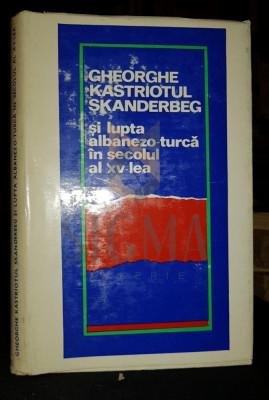 ZUB AURELIA (Traducator) - GHEORGHE KASTRIOTUL SKANDENBERG SI LUPTA ALBANEZO-TURCA IN SECOLUL AL XV-LEA, 1972, Bucuresti foto