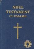Noul Testament cu Psalmii al Domnului Nostru Isus Hristos (Traducere, D. Cornilescu)