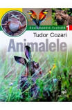 Animalele. Enciclopedie ilustrata Vol. I - Tudor Cozari