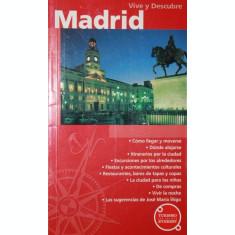 VIVE Y DESCUBRE MADRID (GHID TURISTIC IN LIMBA SPANIOLA) - EVA MARIA FERNANDEZ (COORDONATOR AL GHIDULUI TURISTIC MADRID)