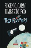 Trei povestiri/Umberto Eco, Eugenio Carmi