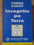INCOGNITO PE TERRA-ZVEZDOMIR MARINOV