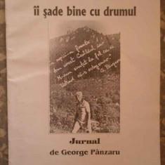 Calatorului Ii Sade Bine Cu Drumul Jurnal - George Panzaru ,274265