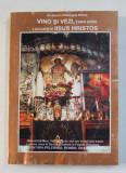 VINO SI VEZI , TARA UNDE LOCUIESTE IISUS HRISTOS de DIACON GHEORGHE BABUT , 2008 , PREZINTA HALOURI DE APA *