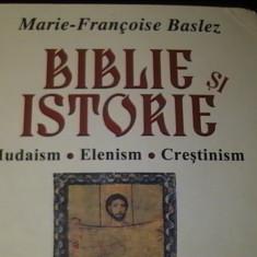 BIBLIE SI ISTORIE-MARIE FRANCOISE BALEZ-IUDAISM-ELENISM- CRESTINISM-TRAD.I.LUTIC