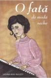 O fata de moda veche - Louisa May Alcott