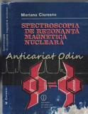 Cumpara ieftin Spectroscopia De Rezonanta Magnetica Nucleara - Mariana Ciureanu