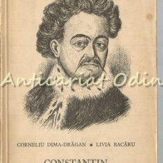 Constantin Cantacuzino Stolnicul - Corneliu Dima-Dragan, Livia Bacaru