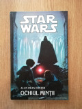 Cumpara ieftin ALAN DEAN FOSTER - STAR WARS. OCHIUL MINTII (2003, editie cartonata)