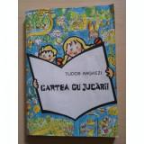 CARTEA CU JUCARII - TUDOR ARGHEZI