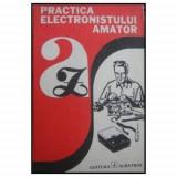 Practica electronistului amator - Adrian Bitoiu; Gheorghe Baluta