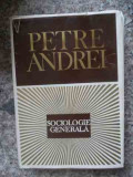 Sociologie Generala - Petre Andrei ,534421