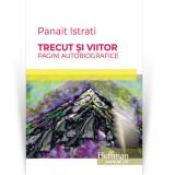Trecut si viitor - pagini autobiografice | Panait Istrati