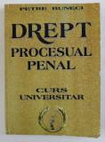 DREPT PROCESUAL PENAL - CURS UNIVERSITAR de PETRE BUNECI , 2004