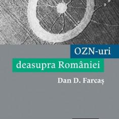 OZN-uri deasupra Romaniei | Dan D. Farcas