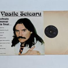 Vasile Seicaru - Citeste numai la final...- disc vinil ( vinyl , LP ) nou