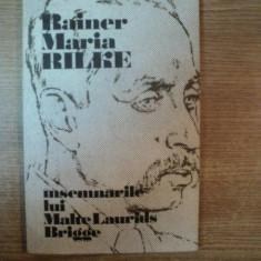 INSEMNARILE LUI MALTE LAURIDS BRIGGE de RAINER MARIA RILKE , Bucuresti 1982