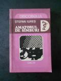 STEFAN IURES - AMATORUL DE SIMBURI. DISCOBOLUL