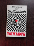 CASTIGUL CU APARAREA SICILIANA - TAIMANOW (CARTE DE SAH, IN LIMBA GERMANA)