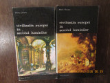 CIVILIZATIA EUROPEI CLASICE -PIERRE CHAUNU ( 2 VOL )