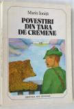 Povestiri din Tara De Cremene - Marin Ionita