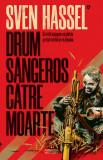 Drum sangeros catre moarte/Sven Hassel, Armada