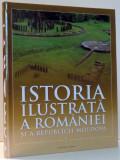 ISTORIA ILUSTRATA A ROMANIEI SI A REPUBLICII MOLDOVA , VOL I , 2017