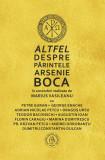 Altfel despre Părintele Arsenie Boca