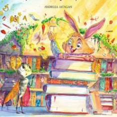 Iepurele Intelept si secretul povestilor   Andreea Iatagan
