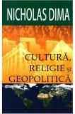 Cultura, religie si geopolitica | Nicholas Dima