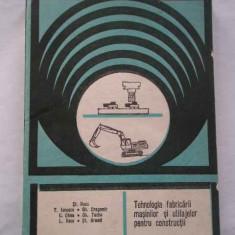 Tehnologia Fabricarii Masinilor Si Utilajelor Pentru Construc - St. Rusu T. Ionescu Gh. Dragomir C. Dima Gh. Tache,267715
