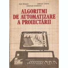 Algoritmi De Automatizare A Proiectarii. Programare. Aplicatii - Dan Romana
