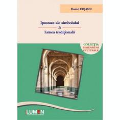 Ipostaze ale simbolului in lumea traditionala (editia a II-a) - Daniel COJANU