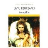 Adam si Eva - Liviu Rebreanu (Carti de patrimoniu)