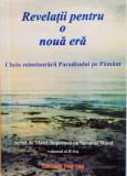 REVELATII PENTRU O NOUA ERA, CHEIA REINSTAURARII PARADISULUI PE PAMANT, SCRISA DE MATEI IMPREUNA CU SUZANNE WARD, VOL. AL II - LEA, 2002