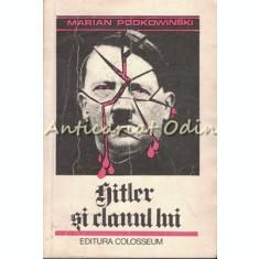 Hitler Si Clanul Lui - Marian Podkowinski