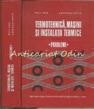 Cumpara ieftin Termotehnica, Masini Si Instalatii Termice. Probleme - Bazil Popa - T.: 3620 Ex.