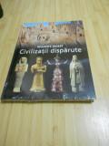 READER'S DIGEST--CIVILIZATII DISPARUTE