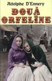 Doua orfeline/Adolphe Philippe D'Ennery