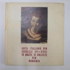 ARTA ITALIANA DIN SECOLELE XV-XVIII IN MUZEE SI COLECTII DIN ROMANIA 1983