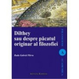 Dilthey sau despre pacatul originar al filosofiei - Radu-Gabriel Parvu