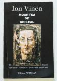 Ion Vinea - Moartea de cristal (reproduceri după Marcel Iancu) (autograf N.Țone)