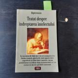 TRATATUL DESPRE INDREPTAREA INTELECTULUI - SPINOZA