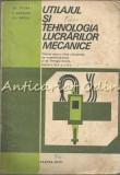 Utilajul Si Tehnologia Lucrarilor Mecanice - Gh. Zgura, E. Ariesanu, Gh. Peptea