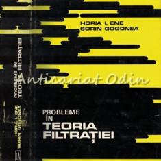 Probleme In Teoria Filtratiei - Horia I. Ene, Sorin Gogonea - Tiraj: 1500 Exp.
