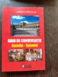 GHID DE CONVERSATIE ROMAN SPANIOL - EMILIA NECULAI