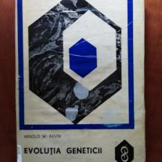 EVOLUȚIA GENETICII - ARNOLD W. RAVIN